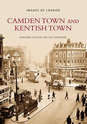 Camden Town and Kentish Town by Marianne Colloms & Dick Weindling