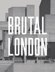 Brutal London by Simon Phipps |