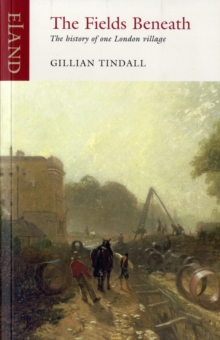 The Fields Beneath by Gillian Tindall |