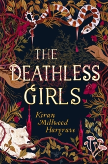 The Deathless Girls by Kiran Millwood Hargrave