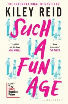 Such a Fun Age – Booker Prize Longlist 2020 by Kiley Reid