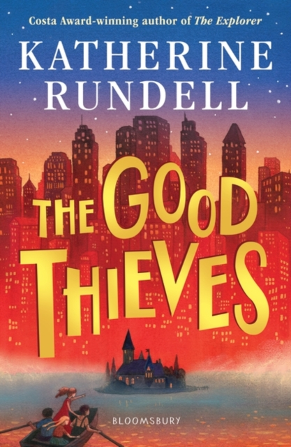 The Good Thieves by Katherine Rundell |