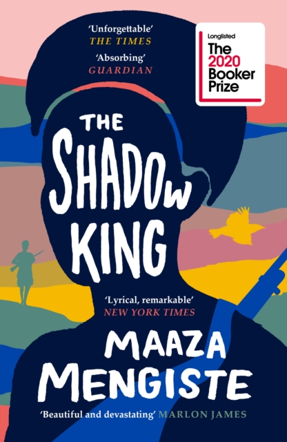 The Shadow King – Booker Prize Shortlist 2020 by Maaza Mengiste | 9781838851163