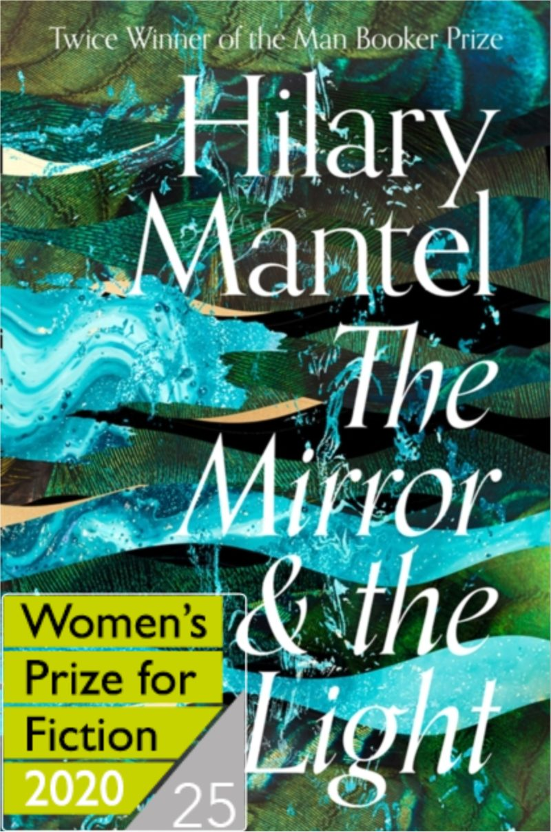 The Mirror & The Light – Women's Prize Shortlist 2020 by Hilary Mantel |