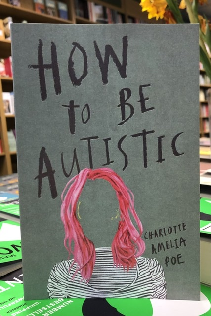 How to be Autistic by Charlotte Amelia Poe |