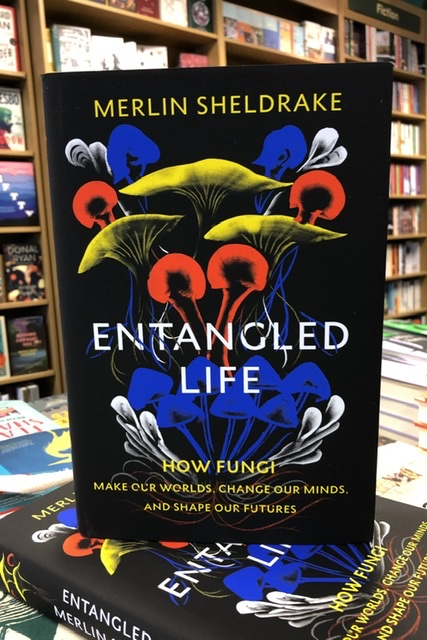 Entangled Life by Merlin Sheldrake |