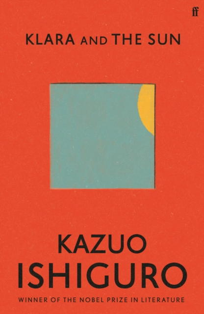 Klara & the Sun by Kazuo Ishiguro |