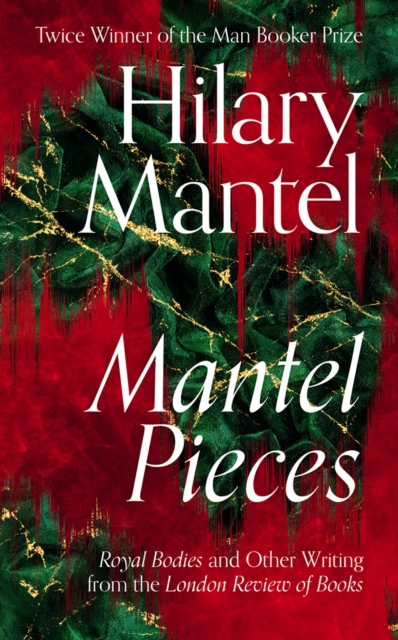 Mantel Pieces by Hilary Mantel |