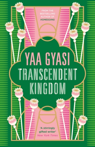 Transcendent Kingdom by Yaa Gyasi |