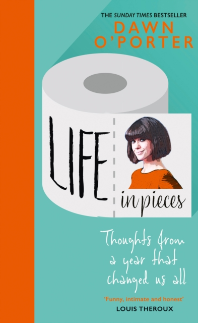 Life in Pieces by Dawn O'Porter |