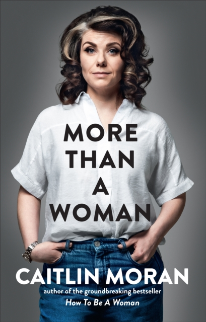 More Than a Woman by Caitlin Moran |