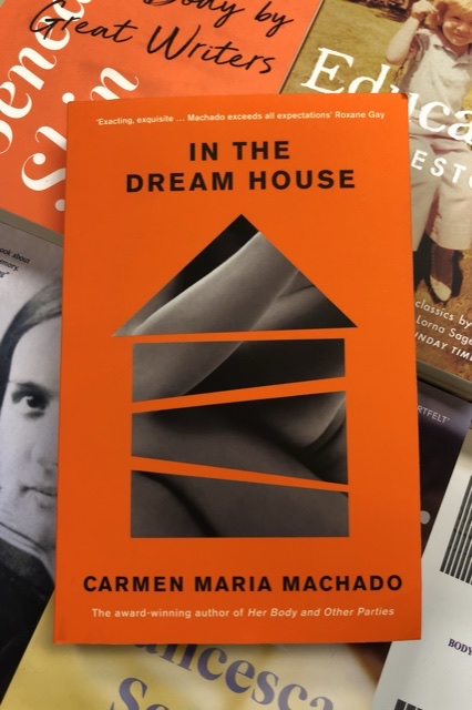 In the Dream House- WINNER – Rathbones Folio Prize 2021 by Carmen Maria Machado