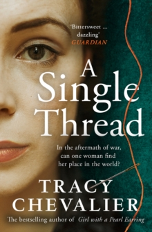 A Single Thread by Tracy Chevalier |