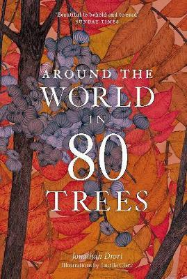 Around the World in 80 Trees by Jonathan Drori |
