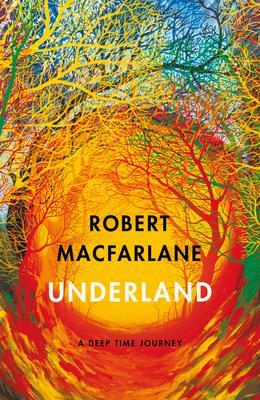 Underland by Robert Macfarlane |