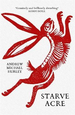 Starve Acre by Andrew Michael Hurley |