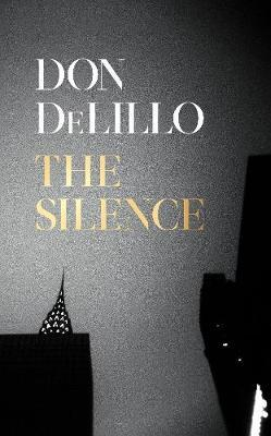 The Silence by Don DeLillo |