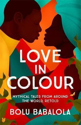 Love in Colour by Bolu Babalola |