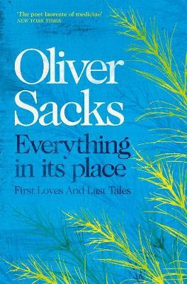 Everything in its Place by Oliver Sacks |
