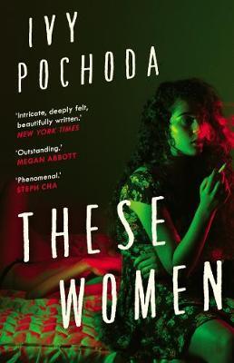 These Women by Ivy Pochoda |