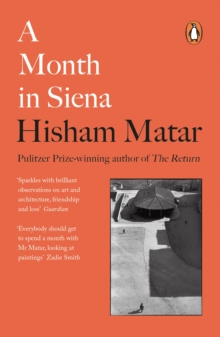 A Month in Siena by Hisham Matar |