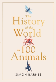 History of the World in 100 Animals by Simon Barnes |