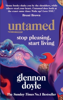 Untamed : Stop Pleasing, Start Living by Glennon Doyle