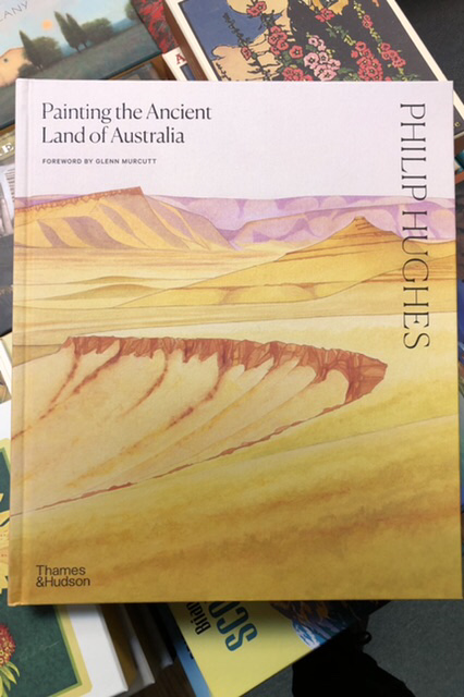 Painting the Ancient Land of Australia by Philip Hughes |