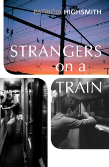 Strangers on a Train by Patricia Highsmith |