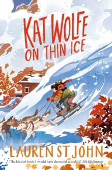 Kat Wolfe on Thin Ice by Lauren St John |
