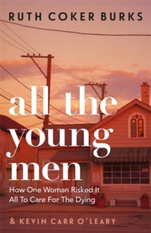 All the Young Men by Ruth Coker Burks |