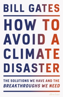 How to Avoid a Climate Disaster by Bill Gates |