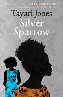Silver Sparrow by Tayari Jones |