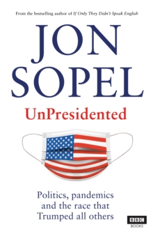 UnPresidented by Jon Sopel |