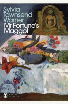 Mr Fortune's Maggot by Sylvia Townsend Warner |