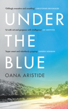 Under the Blue by Oana Aristide |