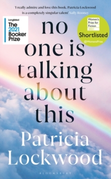 No One is Talking About This – Booker Prize Shortlist 2021 by Patricia Lockwood | 9781526629760