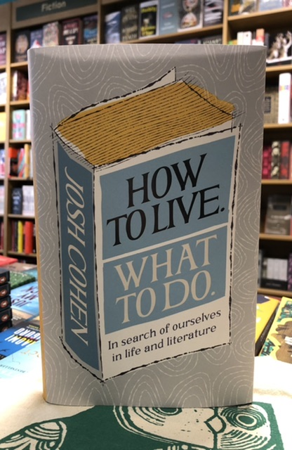 How to Live. What to Do. by Josh Cohen |