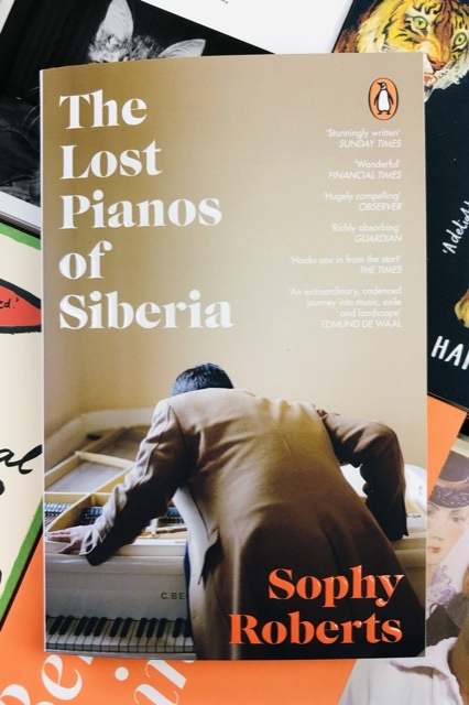 The Lost Pianos of Siberia by Sophy Roberts |