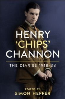 Henry 'Chips' Channon – The Diaries 1918-38 by  |