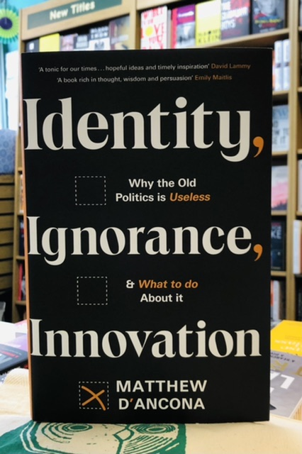 Identity, Ignorance, Innovation by Matthew D'Ancona