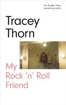 My Rock 'n' Roll Friend by Tracey Thorn |