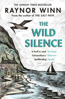 The Wild Silence – Paperback edition by Raynor Winn |