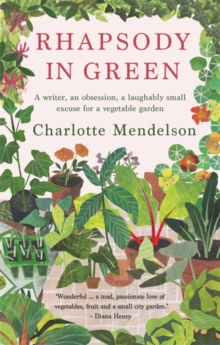 Rhapsody in Green by Charlotte Mendelson |