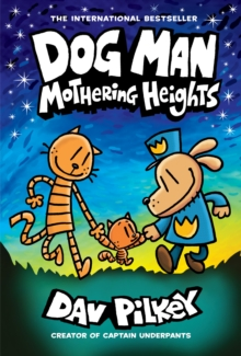 Dog Man – Mothering Heights by Fav Pilkey