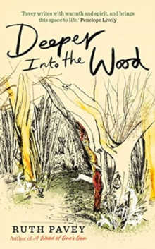 Deeper into the Wood by Ruth Pavey | 9780715654279