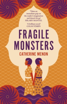 Fragile Monsters by Catherine Menon |