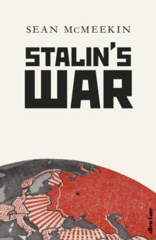 Stalin's War by Sean McMeekin
