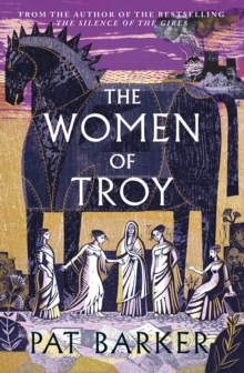 The Women of Troy by Pat Barker | 9780241427231