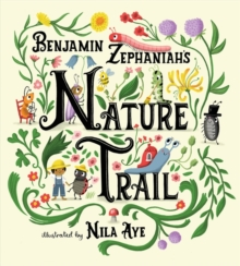 Nature Trail : A joyful rhyming celebration of the natural wonders on our doorstep by Benjamin Zephaniah & Nila Aye |